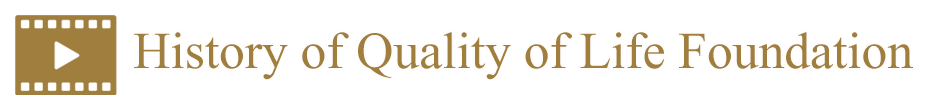 History of Quality of Life Foundation